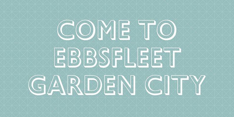 Come to Ebbsfleet Garden City